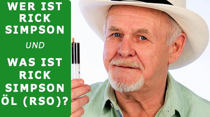 Wer ist Rick Simpson und was ist Rick Simpson Öl (RSO)?