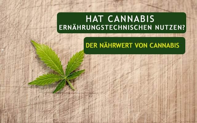 Hat Cannabis ernährungstechnischen Nutzen? Der Nährwert von Cannabis